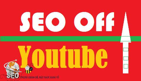 SEO Youtube - Kỹ thuật SEO Offpage
