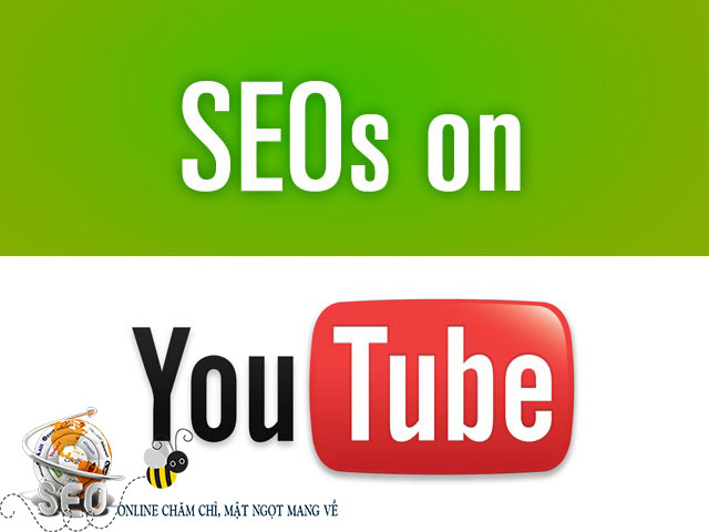 SEO Youtube - Kỹ thuật SEO Onpage