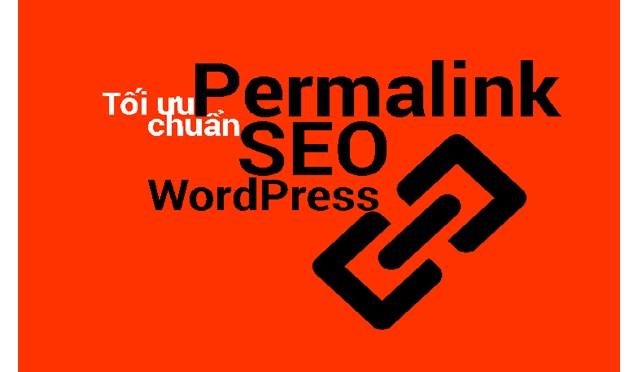 Hướng dẫn tối ưu permalink chuẩn Seo cho Wordpress